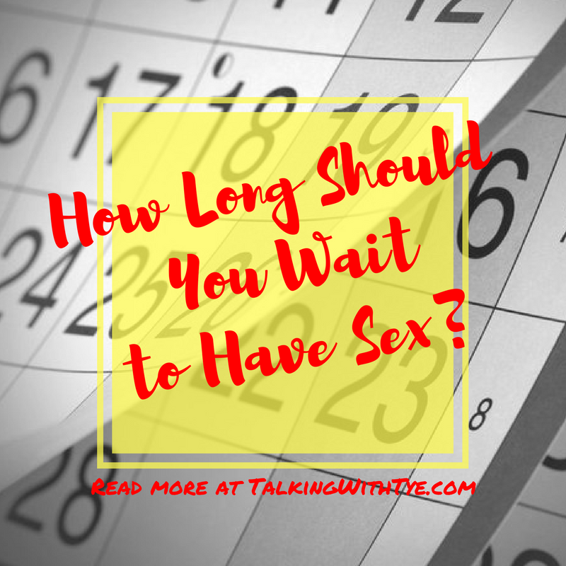 How long should you wait to have sex when dating